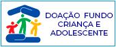 DOAÇÃO FUNDO CRIANÇA E ADOLESCENTE