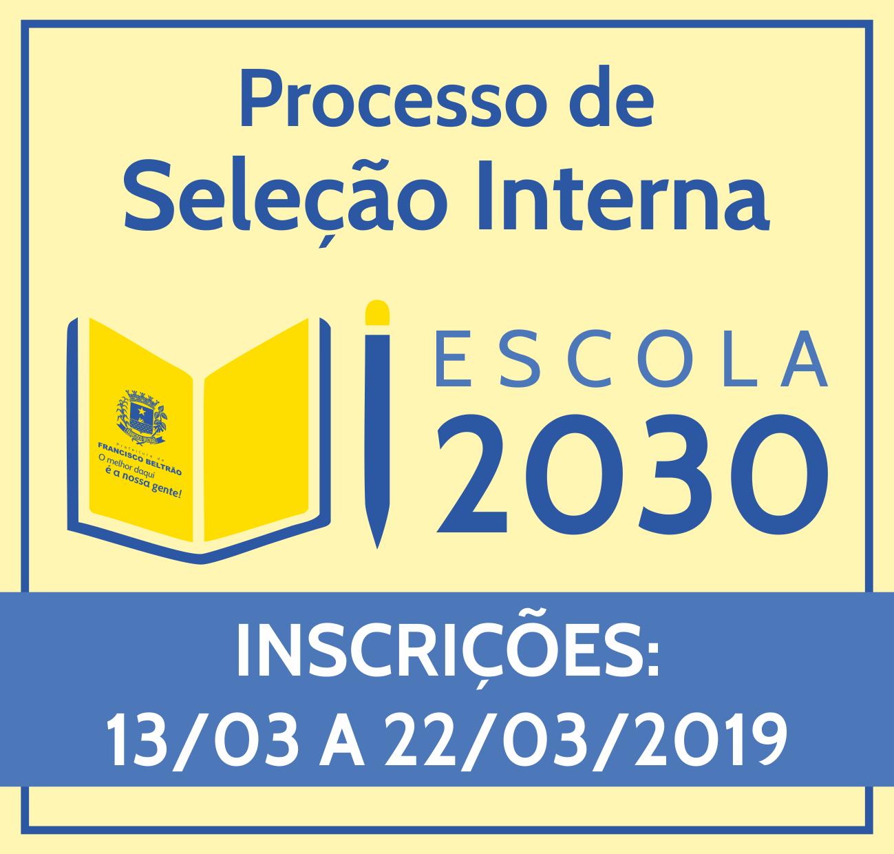 ESCOLA 2030 - PROCESSO DE SELEÇÃO INTERNA