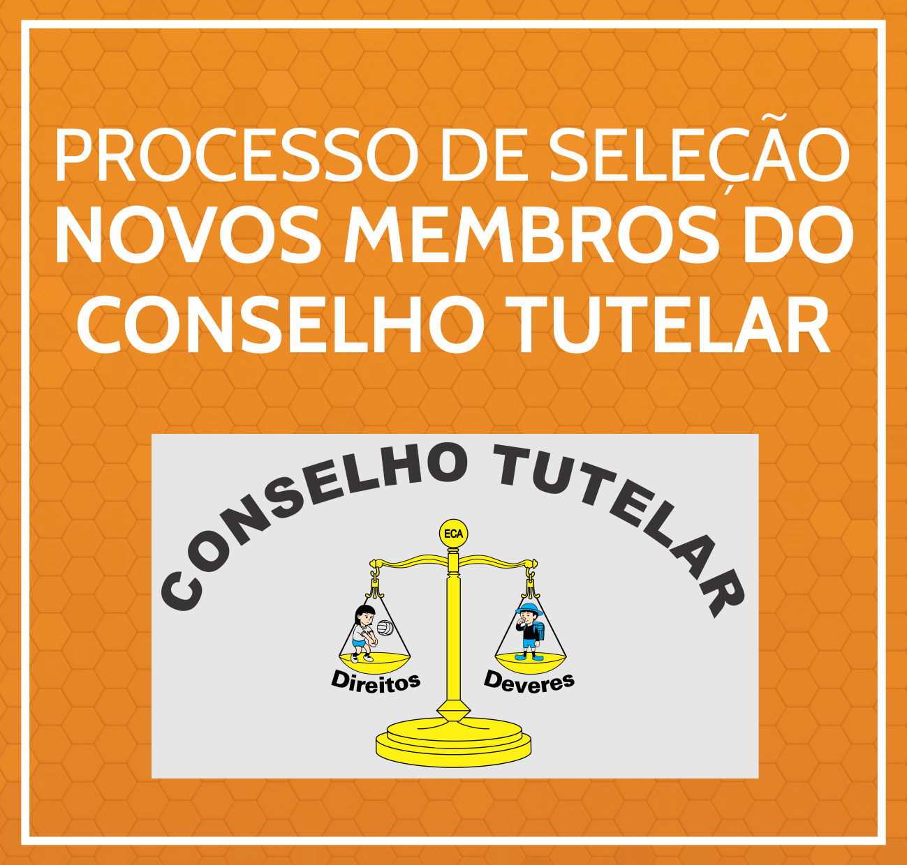 PROCESSO DE SELEÇÃO - NOVOS MEMBROS DO CONSELHO TUTELAR