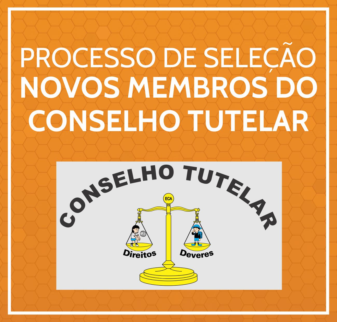 PROCESSO DE SELEÇÃO - NOVOS MEMBROS DO CONSELHO TUTELAR