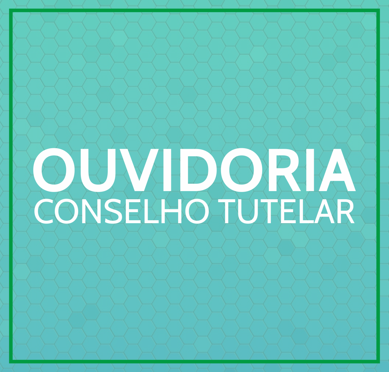 OUVIDORIA CONSELHO TUTELAR