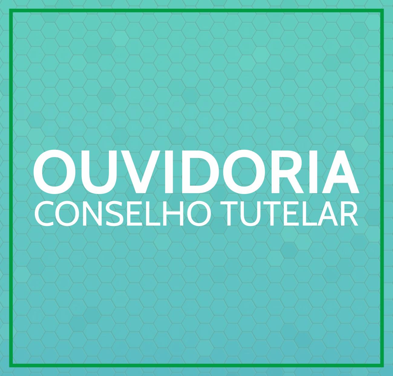 OUVIDORIA CONSELHO TUTELAR