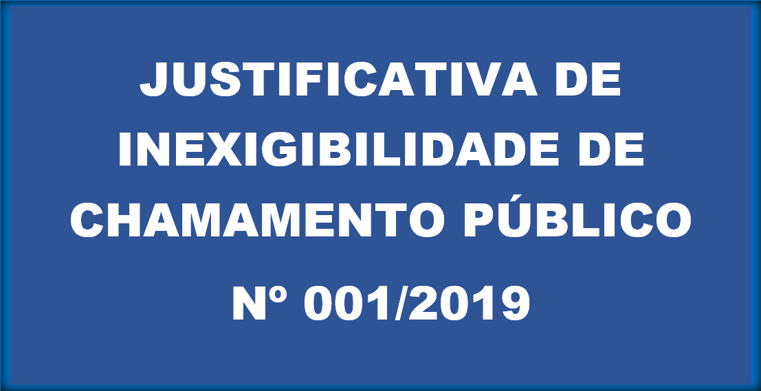 INEXIGIBILIDADE DE CHAMAMENTO PÚBLICO Nº 001/2019